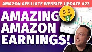 BEST MONTH EVER! Amazon affiliate website update #23