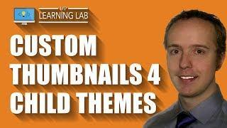 Add A Custom WordPress Child Theme Thumbnail