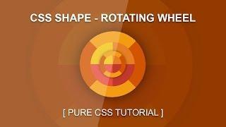 Pure Css Shape Tutorial - Rotating Wheel Animation