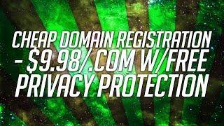 Cheap Domain Registration - $9.98/.com w/Free Privacy Protection