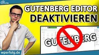 WORDPRESS GUTENBERG Editor Deaktivieren: BESTE 2 Möglichkeiten | Classic Editor & Disable Gutenberg