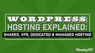 WordPress Hosting Explained: Shared, VPS, Dedicated, or Managed WordPress Hosting?