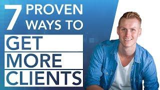 How To Get More Clients | 7 Proven Ways