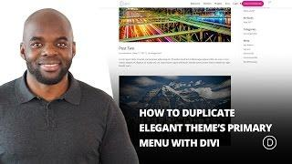 How to Duplicate Elegant Theme's Primary Menu with Divi