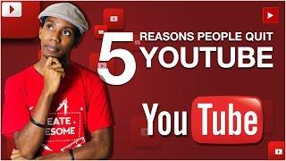 Top 5 Reasons People Quit YouTube