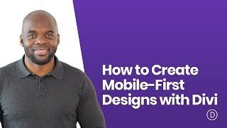 How to Create Mobile First Designs with Divi
