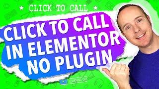 How To Add A Click To Call Button In Elementor Without A Plugin