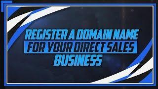 How To Register A Domain Name For Your Direct Sales Business (Scentsy, Mary Kay)