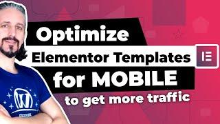How to Optimize Elementor for Mobile to Get More Traffic