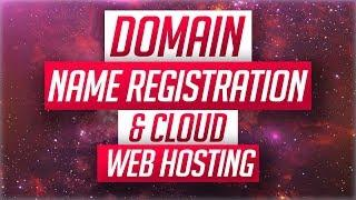 Domain Name Registration & Cloud Web Hosting