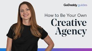 How to Be Your Own Creative Agency: Overview