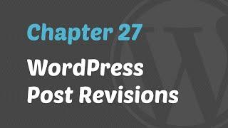 WordPress 201 - Post Revisions
