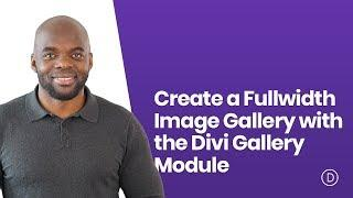 How to Create a Fullwidth Image Gallery with the Divi Gallery Module